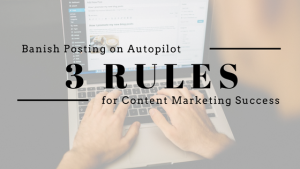 Are 3 Rules All You Need For Content Marketing?